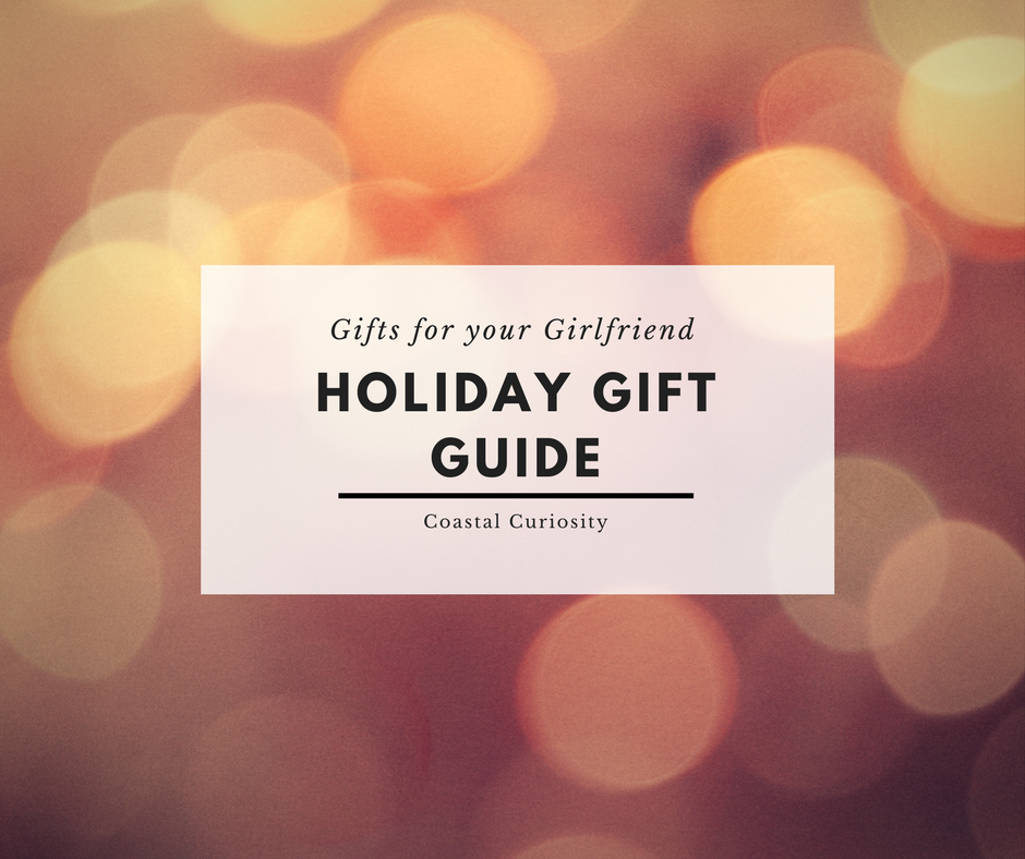 Gift Guide – Gifts for your Girlfriend